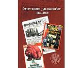 """Szczegóły książki ŚWIAT WOBEC """"SOLIDARNOŚCI"""" 1980 - 1989"""