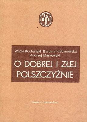 Znalezione obrazy dla zapytania Witold Kochański Barbara Klebanowska Andrzej Markowski : O dobrej i złej polszczyźnie