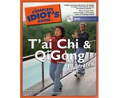 Szczegóły książki COMPLETE IDIOT'S GUIDE TO T'AI CHI AND QIGONG
