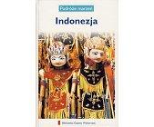 Szczegóły książki PODRÓŻE MARZEŃ (6) - INDONEZJA