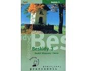 Szczegóły książki BESKIDY 3 - BESKID WYSPOWY I GORCE