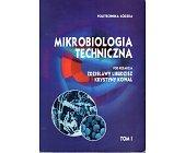 Szczegóły książki MIKROBIOLOGIA TECHNICZNA - 2 TOMY