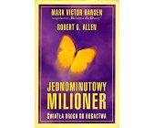 Szczegóły książki JEDNOMINUTOWY MILIONER. ŚWIATŁA DROGA DO BOGACTWA