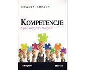 Szczegóły książki KOMPETENCJE. ASPEKTY TEORETYCZNE I PRAKTYCZNE