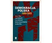 Szczegóły książki DEMOKRACJA POLSKA 1989 - 2003