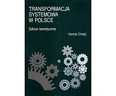 Szczegóły książki TRANSFORMACJA SYSTEMOWA W POLSCE