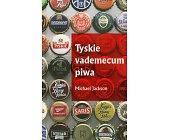 Szczegóły książki TYSKIE VADEMECUM PIWA