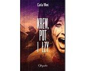 Szczegóły książki KREW, POT I ŁZY