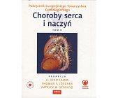 Szczegóły książki PODRĘCZNIK EUROPEJSKIEGO TOWARZYSTWA KARDIOLOGICZNEGO. CHOROBY SERCA I NACZYŃ - TOMY 1 I 2