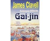 Szczegóły książki GAI-JIN - KONTYNUACJA SZOGUNA (2 TOMY)