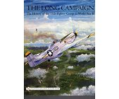 Szczegóły książki THE LONG CAMPAIGN THE HISTIRY OF THE 15TH FIGHTER GROUP IN WORLD WAR 2