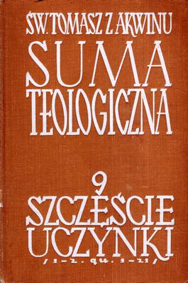 SUMA TEOLOGICZNA - 9 - SZCZĘŚCIE UCZYNKI