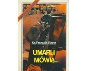 Szczegóły książki UMARLI MÓWIĄ ...