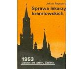 Szczegóły książki SPRAWA LEKARZY KREMLOWSKICH