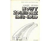 Szczegóły książki NOWY ŻOLIBORZ 1918-1939