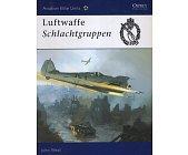 Szczegóły książki LUFTWAFFE SCHLACHTGRUPPEN (OSPREY AVIATION ELITE 13)