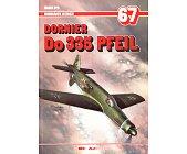 Szczegóły książki DORNIER DO 335 PFEIL - MONOGRAFIE LOTNICZE NR 67