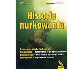 Szczegóły książki HISTORIA NURKOWANIA