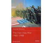 Szczegóły książki THE IRAN–IRAQ WAR 1980–1988 (OSPREY PUBLISHING)