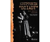 """Szczegóły książki KRYPTONIM """"DZIADY"""". TEATR NARODOWY 1967-1968"""