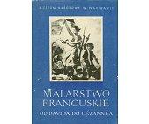 Szczegóły książki MALARSTWO FRANCUSKIE OD DAVIDA DO CEZANNE'A