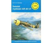 Szczegóły książki SAMOLOT MYŚLIWSKI IAR-80 I 81 (TYPY BRONI I UZBROJENIA - ZESZYT 133)