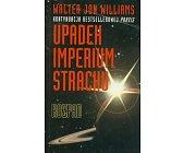 Szczegóły książki UPADEK IMPERIUM STRACHU - ROZPAD