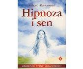 Szczegóły książki HIPNOZA I SEN