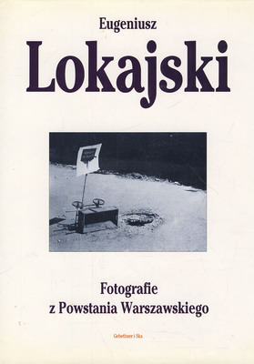 FOTOGRAFIE Z POWSTANIA WARSZAWSKIEGO
