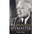 Szczegóły książki ALLEN DULLES SPYMASTER