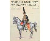 Szczegóły książki WOJSKO KSIĘSTWA WARSZAWSKIEGO - KAWALERIA