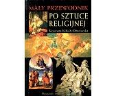 Szczegóły książki MAŁY PRZEWODNIK PO SZTUCE RELIGIJNEJ