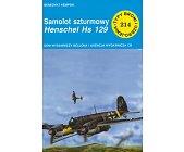 Szczegóły książki SAMOLOT SZTURMOWY HENSCHEL HS 129 (214)