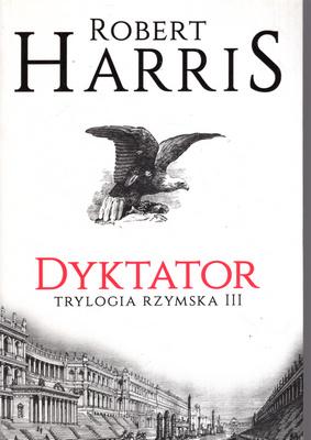TRYLOGIA RZYMSKA - TOM 3 - DYKTATOR