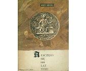 Szczegóły książki ZACZĘŁO SIĘ 600 LAT TEMU