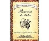Szczegóły książki PRZYSMAKI DO CHLEBA