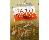 Szczegóły książki ZWYCIĘSKIE BITWY POLAKÓW. KŁUSZYN 1610