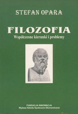 FILOZOFIA - WSPÓŁCZESNE KIERUNKI I PROBLEMY