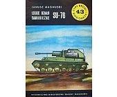 Szczegóły książki LEKKIE DZIAŁO SAMOBIEŻNE SU-76(TYPY BRONI I UZBROJENIA 43)