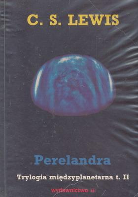 TRYLOGIA MIĘDZYPLANETARNA TOM 2 - PERELANDRA