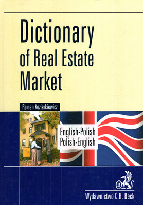 DICTIONARY OF REAL ESTATE MARKET: ENGLISH-POLISH, POLISH-ENGLISH