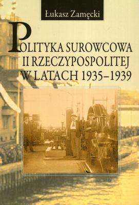 POLITYKA SUROWCOWA II RZECZYPOSPOLITEJ W LATACH 1935 - 1939