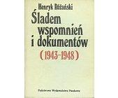 Szczegóły książki ŚLADEM WSPOMNIEŃ I DOKUMENTÓW 1943-1948
