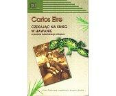Szczegóły książki CZEKAJĄC NA ŚNIEG W HAWANIE