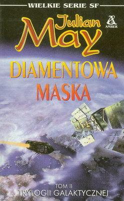 DIAMENTOWA MASKA - TOM II TRYLOGII GALAKTYCZNEJ