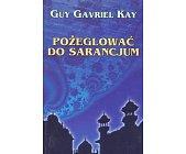 Szczegóły książki POŻEGLOWAĆ DO SARANCJUM