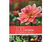 Szczegóły książki 100 KROKÓW DO PIĘKNEGO OGRODU
