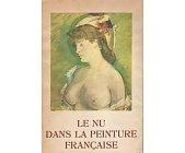 Szczegóły książki LE NU DANS LA PEINTURE FRANCAISE