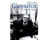 Szczegóły książki ALEKSANDER GIEYSZTOR. CZŁOWIEK I DZIEŁO