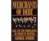 Szczegóły książki MERCHANTS OF DEBT: KKR AND THE MORTGAGING OF AMERICAN BUSINESS